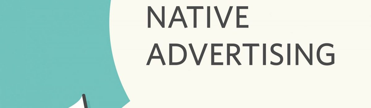 Native Advertising Quick Overview